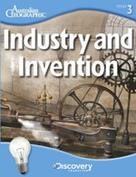 Industry and Invention : Discovery Education Stage 3 Ser. - Australian Geographic