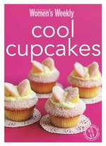 Cool Cupcakes - The Australian Women's Weekly