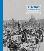 A Nation in the Making : Australia at the Dawn of the Modern Era - Alasdair MacGregor