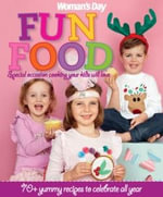 AWW Fun Food : Special Occasion Cooking Your Kids Will Love : Australian Women's Weekly - Woman's Day