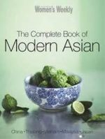 AWW : The  Complete Book Of Modern Asian - Australian Women's Weekly