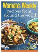 Recipes from Around the World : Triple-Tested Recipes on Greek, Italian, Thai, Mexican, French and Moroccan Cuisine, and Much More... - The Australian Women's Weekly
