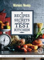 AWW Recipes and Secrets from Our Test Kitchen : Australian Women's Weekly - Australian Women's Weekly