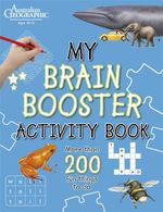 Australian Geographic : My Brain Booseter Activity Book - Australian Geographic