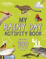 Australian Geographic : Rainy Day Activity Book - Australian Geographic