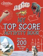 Australian Geographic : My Top Score Activity Book - Australian Geographic