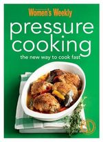 Pressure Cooking : The Australian Women's Weekly Minis - The Australian Women's Weekly