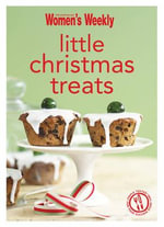 Little Christmas Treats - The Australian Women's Weekly