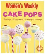 AWW Cake Pops - Australian Women's Weekly