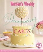 AWW Decorating Cakes - Australian Women's Weekly Weekly