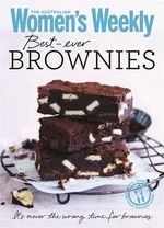 Best-Ever Brownies : Classic and Quirky Recipes for Foolproof Brownies and Blondies