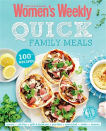 AWW Quick Family Meals : 100 Recipes - Australian Women's Weekly