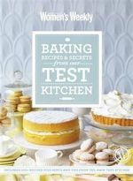 Baking Recipes and Secrets from the Test Kitchen - The Australian Women's Weekly