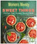 Sweet Things the Australian Women's Weekly - The Australian Women's Weekly