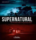 Supernatural H/C : The World Guide to Mysterious Places - Sarah Bartlett