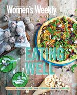 Eating Well - The Australian Women's Weekly