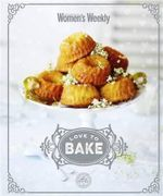 Love to Bake  : AWW - Australian Women's Weekly