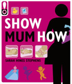 Show Mum How - Sarah Hines Stephens
