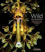 Wild Australasia H/C : Celebrating Ten Years of the Anzang Photo Competition - Australian Geographic