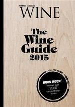 The Wine Guide 2015 - Huon Hooke