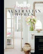 Belle Beautiful Australian Homes - Belle