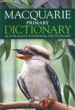 Macquarie Primary Dictionary : Macquarie Series - Alison Moore