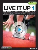 Live it Up 1 - VCE Physical Education Units 1 and 2 : Live It Up Series - David Smyth