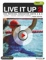 Live it Up 2 - VCE Physical Education Units 3 and 4 : Live It Up Series - David Smyth