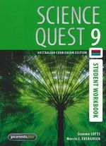 Science Quest 9 Australian Curriculum Edition Student Workbook : Science Quest Series : Book 47 - Graeme Lofts