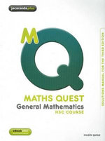 Maths Quest General Mathematics HSC Course Solutions Manual : Maths Quest for NSW Senior Series - Rowland