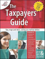 The Taxpayers' Guide 2010-2011 :  Tips, Traps and Ideas, Saving You Real Tax Dollars - Crook