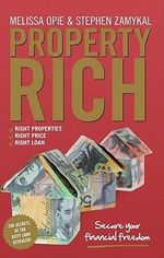 Property Rich : Secure Your Financial Freedom - Melissa Opie