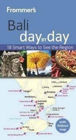 Frommer's Bali Day By Day : Frommer's Country Day By Day Guides - Lee Atkinson