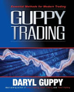 Guppy Trading : Essential Methods for Modern Trading - Daryl Guppy