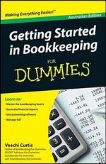 Getting Started in Bookkeeping for Dummies - Veechi Curtis