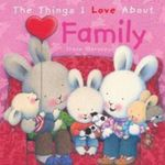 The Things I Love about Family : Things I Love... Ser. - Trace Moroney