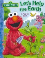 Sesame Street - Let's Help the Earth : A Pop-up Book - The Five Mile Press