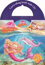Barbie in a Mermaid Tale* : Carry-Along Book With CD - Five Mile Press