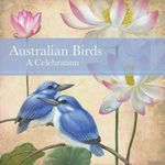 Australian Birds : A Celebration - Shirley Barber
