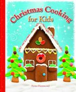 Christmas Cooking for Kids - Fiona Hammond