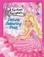 Barbie : A Fashion Fairytale : Deluxe Colouring Book - The Five Mile Press