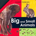 Big and Small Animals : A Fold-Out Book - Garry Fleming