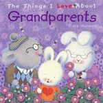 Things I Love About Grandparents : Things I Love about... Ser. - Trace Moroney