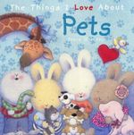 The Things I Love About Pets : Things I Love about... Ser. - Trace Moroney