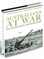 Australians at War : Revised and Updated Edition - A.K. MacDougall