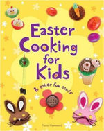 Easter Cooking for Kids : & Other Fun Stuff - Fiona Hammond