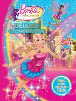 Barbie : A Fairy Secret Deluxe Colouring Book : Ideal for Felt-Tip Pens! - The Five Mile Press