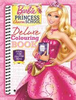Barbie's Princess Charm School Deluxe Colouring Book - The Five Mile Press