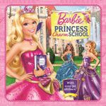 Barbie : Princess Charm School Storybook : Storybook with Over 50 Stickers! - The Five Mile Press