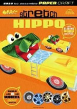 Wild Wheels Stretch Hippo - The Five Mile Press